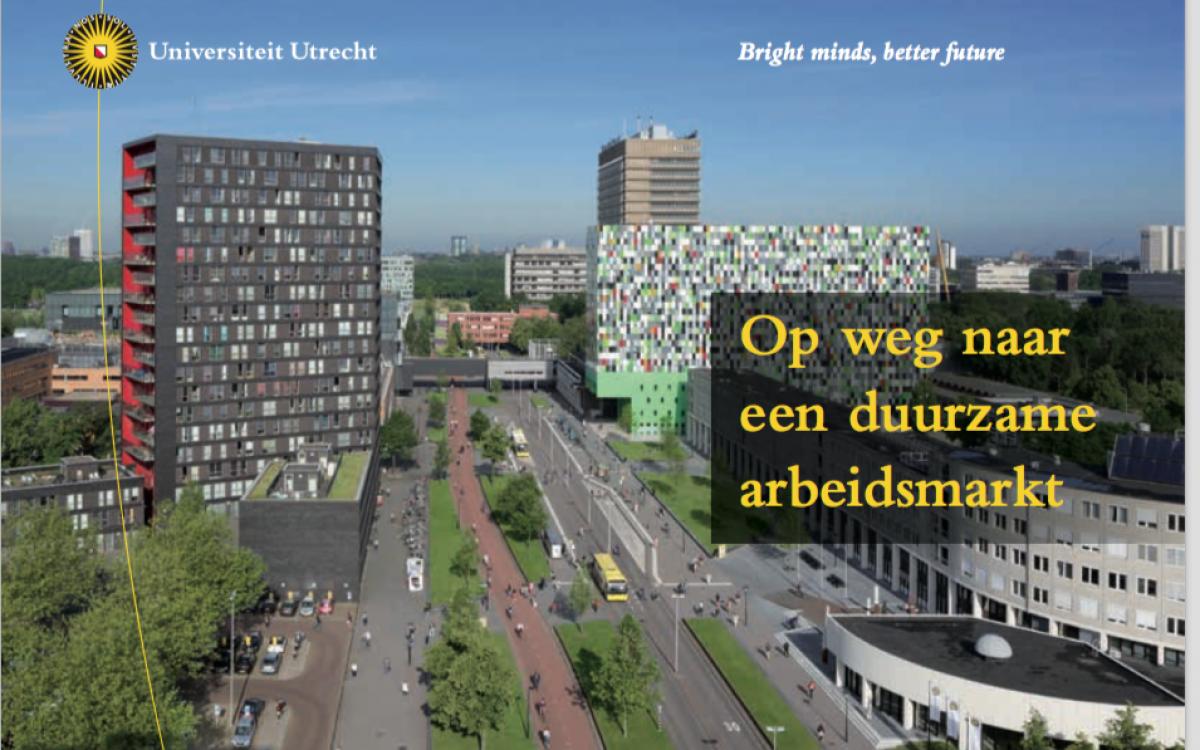 Op weg naat een duurzame arbeidsmarkt - Universiteit Utrecht